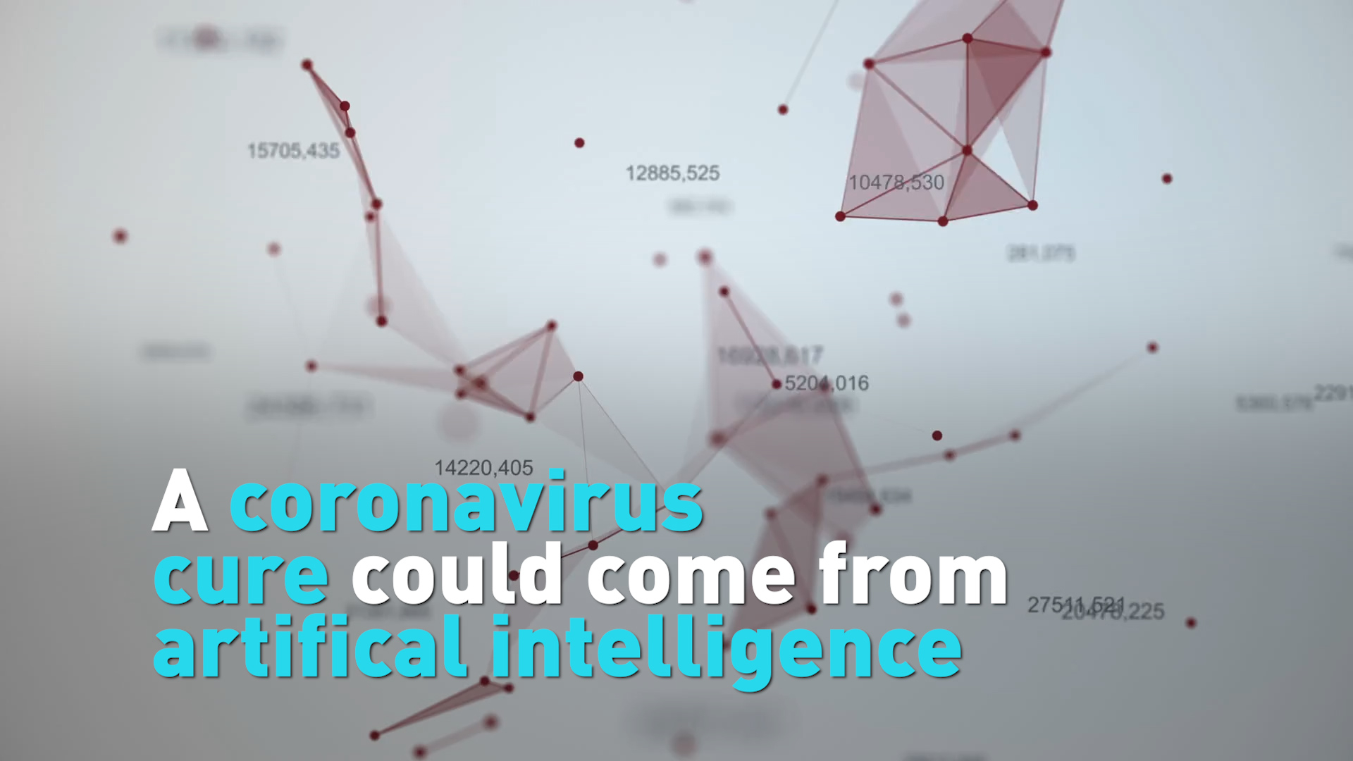 A coronavirus cure could come from artificial intelligence